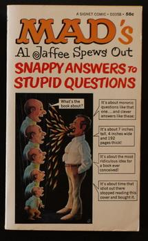 Mad's Al Jaffee Spews Out Snappy Answers to Stupid Questions - (Signet Book # D3358; First Book #...