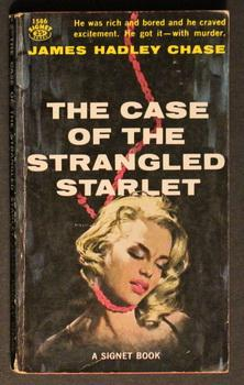 THE CASE OF THE STRANGLED STARLET. -: Chase, James Hadley.