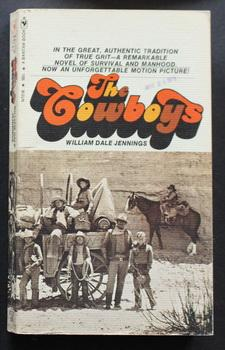 THE COWBOYS. (Movie Tie-In Starring John Wayne; Directed By Mark Rydell.