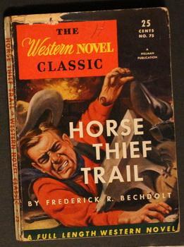 THE WESTERN NOVEL CLASSIC. (1946; #75 --: Bechdolt, Frederick R.