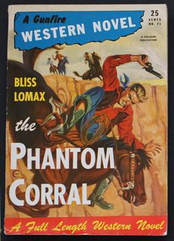 A GUNFIRE WESTERN NOVEL ( 1946; #21 ; -- Pulp Digest Magazine ) - THE PHANTOM CORRAL By Bliss Lomax;