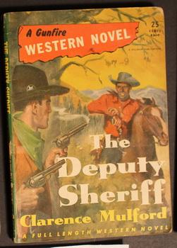A GUNFIRE WESTERN NOVEL. ( No Date, Circa 1940; #7 ; -- Pulp Digest Magazine ) THE DEPUTY SHERIFF...