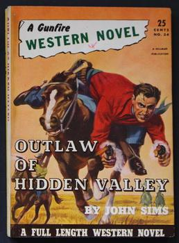 A GUNFIRE WESTERN NOVEL ( 1949; #34 ; -- Pulp Digest Magazine ) - OUTLAW OF HIDDEN VALLEY By John...
