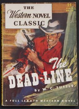 THE WESTERN NOVEL CLASSIC. ( No Date, Circa 1945; #50 ; -- Pulp Digest Magazine ) - THE DEAD-LINE...