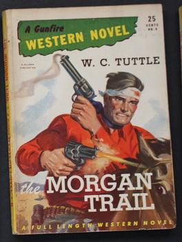 A GUNFIRE WESTERN NOVEL ( No Date, Circa 1945; #6 ; -- Pulp Digest Magazine ) - THE MORGAN TRAIL ...