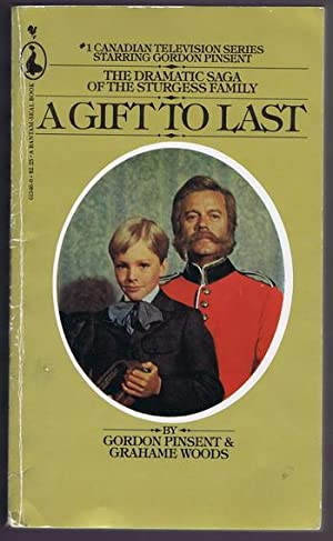 A GIFT TO LAST (CBC TV Tie-in / Television series; Bantam-Seal books; Dramatic Saga of the Sturge...