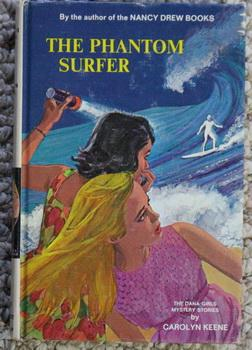 THE PHANTOM SURFER (#30 in the The DANA GIRLS MYSTERY STORIES First Series; RARE LAST Title in th...