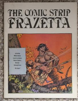 The Comic Strip Frazetta - Included White Indian; Looie Lazybones; Heroic Comics; Botalye; Untame...