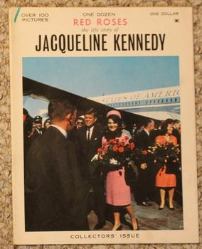 One Dozen Red Roses: The Life Story of Jacqueline Kennedy