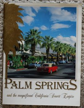 Palm Springs and the Magnificent Desert Empire