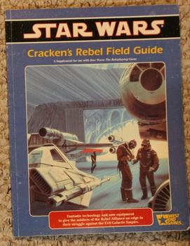 Star Wars: Cracken's Rebel Field Guide, A Supplement for use with Star Wars:
