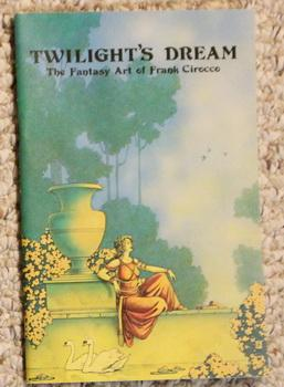 Twilight's Dream : The Fantasy Art of Frank Cirocco - (#350 of 650 copies).