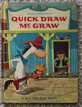 Hanna-Barbera's Quick Draw McGraw - #10312 of A Big Golden Book Series; .