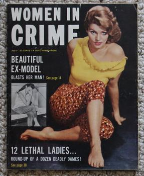 WOMEN IN CRIME - Volume 11 #1; July/ 1956 - Woman Criminal of Year.;