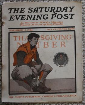 THE SATURDAY EVENING POST. Magazine November 19, 1904. - Thanksgiving Issue; -