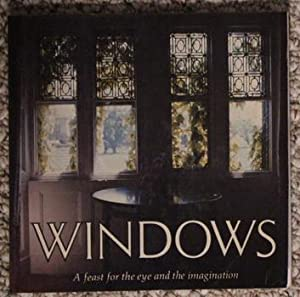 Windows: A Feast for the Eye and the Imagination