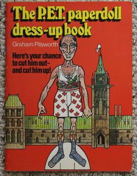 THE P.E.T. PAPERDOLL DRESS-UP BOOK. ( Pierre Elliot Trudeau )