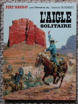 L'AIGLE SOLITAIRE. (Fort Navajo, Une aventure du Lieutenant Blueberry.) FRENCH Language Edition