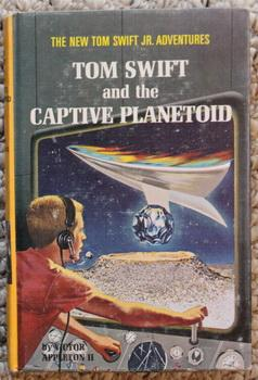 TOM SWIFT AND THE CAPTIVE PLANETOID. (New Tom Swift Jr. Adventures #29 in Series; Grosset & Dunla...