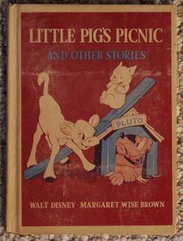 LITTLE PIG'S PICNIC AND OTHER STORIES (Walt Disney Studio) (1939 Hardcove = Little Pig's picnic/ ...