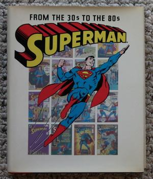 SUPERMAN From the 30s to the 80s: Bridwell, E. Nelson