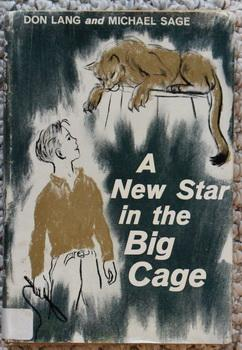 A NEW STAR IN THE BIG CAGE - Story of a Boy and a Puma Cub.