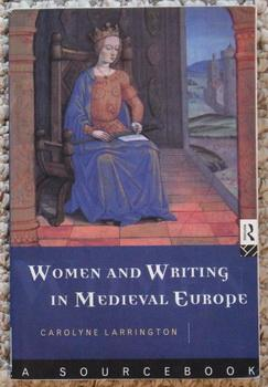 Women and Writing in Medieval Europe: A Sourcebook)