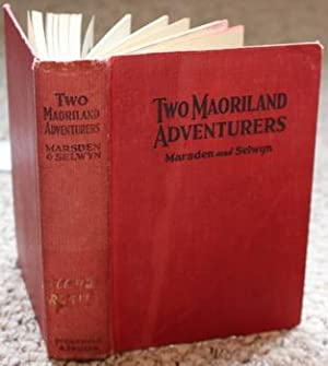 TWO MAORILAND ADVENTURES - Marsden and Selwyn - primitive New Zealand in the late 1700's.