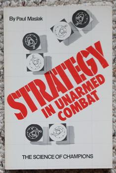 What the Masters Know: the Science and Psychology of Strategic Fighting.