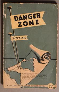 Danger Zone. (Canadian Collins White Circle Pocket: Walsh, J.M. (James