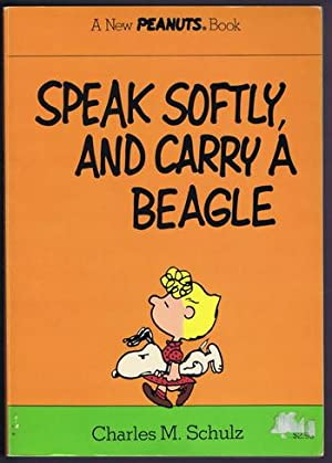 SPEAK SOFTLY AND CARRY A BEAGLE. (Peanuts Parade Book #11)