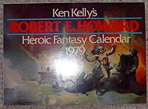KEN KELLY'S ROBERT E. HOWARD HEROIC FANTASY: Robert E. Howard