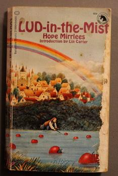 LUD-IN-THE-MIST. (1970 - Ballantine Adult Fantasy -: Mirrlees, Hope. (intro
