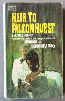 HEIR TO FALCONHURST. (#7 in FALCONHURST Series;: Horner, Lance. (based