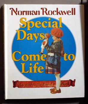 Norman Rockwell : Special Days Come to Life - an Abbeville Pop-Up Book (A Pop-Up Book;