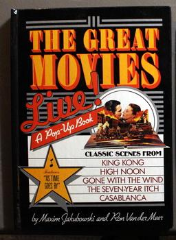 The Great Movies - Live! A Pop-up Book - Classic Scenes from King Kong, High Noon, Gone with the ...