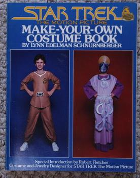Star Trek The Motion Picture : Make-Your-Own Costume Book - Captain Kirk, Mr. Spock, Dr McCoy, Na...