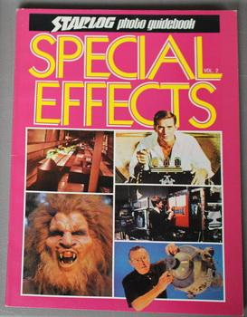 SPECIAL EFFECTS: Volume 2 - STARLOG PHOTO GUIDEBOOK.