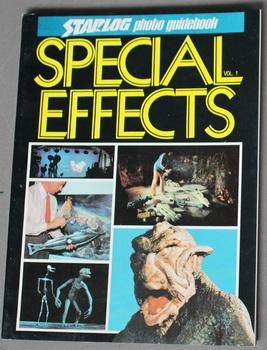 SPECIAL EFFECTS: Volume 1 - STARLOG PHOTO GUIDEBOOK.