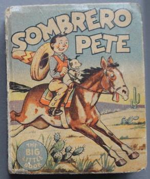 SOMBRERO PETE (Big Little Book; 1936; HARDCOVER; Whitman #1136; 432 pages;