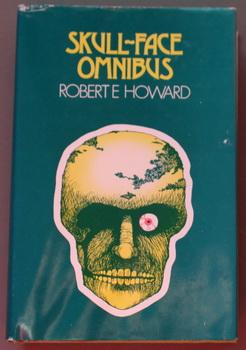 SKULL-FACE OMNIBUS AND OTHERS. (Hardcover): Howard, Robert E.
