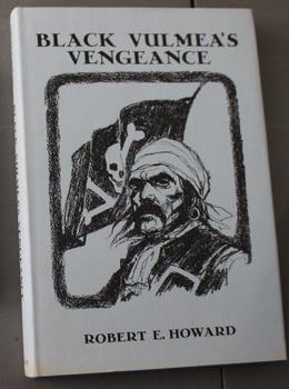 BLACK VULMEA'S VENGEANCE & Other Tales of: Howard, Robert E.