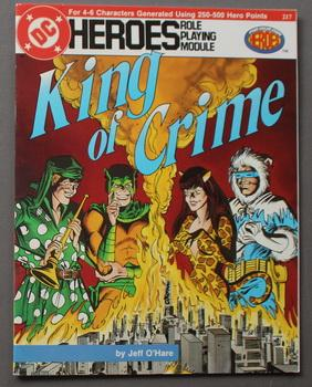 KING OF CRIME - For Your Own Heroes. (DC Heroes Role Playing Module Game ; RPG Role-Playing Game;...