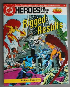 Rigged Results - New Teen Titans. (DC Heroes Role Playing Module Game ; RPG Role-Playing Game; Ro...