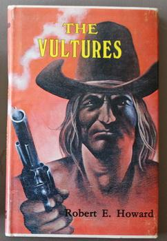 The VULTURES (with The Vultures of Whapeton: Howard, Robert E.