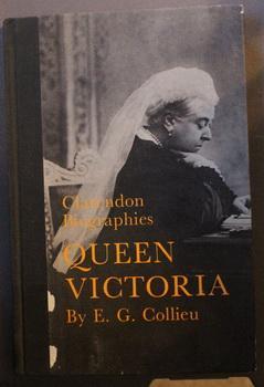 THE CLARENDON BIOGRAPHIES: QUEEN VICTORIA. (#6 in: Collieu, E. G.;