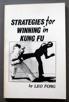 STRATEGIES FOR WINNING IN KUNG FU. By Leo Fong. (English Language; Martical Art; Paperback );