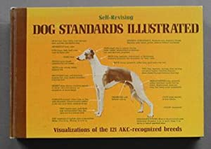 SELF-REVISING DOG STANDARDS ILLUSTRATED VISUALIZATIONS OF THE 121 AKC-RECOGNIZED BREEDS (COPYRIGH...