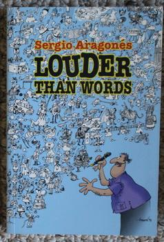 Sergio Aragones Louder Than Words