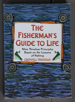 Fisherman's Guide to Life, The: Nine Timeless Principles Based on the Lessons of Fishing)